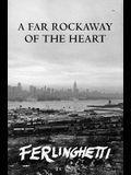 A Far Rockaway of the Heart