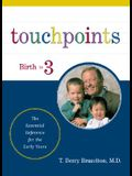 Touchpoints: Your Child's Emotional and Behavioral Development, Birth to 3 -- The Essential Reference for the Early Years