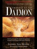 Embrace of the Daimon: Healing Through the Subtle Energy Body/ Jungian Psychology & the Dark Feminine