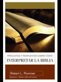 Preguntas Y Respuestas/Interpretr/Biblia = Questions and Answers on How to Interpret the Bible