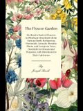 The Flower-Garden: Or, Breck's Book of Flowers; In Which Are Described All the Various Hardy Herbaceous Perennials, Annuals, Shrubby Plan