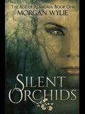 Silent Orchids: The Age of Alandria-Book One