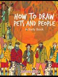 How to Draw Pets and People Activity Book
