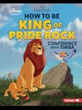 How to Be King of Pride Rock: Confidence with Simba