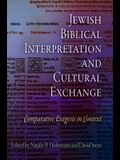 Jewish Biblical Interpretation and Cultural Exchange: Comparative Exegesis in Context
