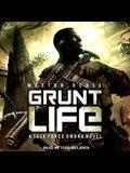 Grunt Life Lib/E: A Task Force Ombra Novel