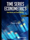 Time Series Econometrics: Volume 1: Unit Roots and Trend Breaks