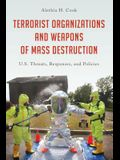Terrorist Organizations and Weapons of Mass Destruction: U.S. Threats, Responses, and Policies