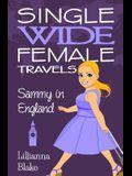 Sammy in England (Single Wide Female Travels, Book 4)