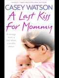 A Last Kiss for Mommy