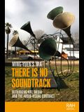 There Is No Soundtrack: Rethinking Art, Media, and the Audio-Visual Contract