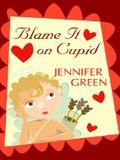 Blame It on Cupid