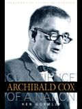 Archibald Cox: Conscience Of A Nation
