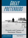 Great Pretenders: Pursuits And Careers Of Persistent Thieves