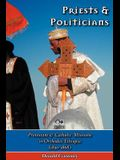 Priests and Politicians: Protestant and Catholic Missions in Orthodox Ethiopia (1830-1868)