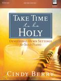 Take Time to Be Holy: Devotional Hymn Settings for Solo Piano
