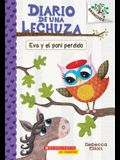 Diario de Una Lechuza #8: Eva Y El Poni Perdido (Eva and the Lost Pony), Volume 8: Un Libro de la Serie Branches
