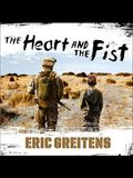 The Heart and the Fist Lib/E: The Education of a Humanitarian, the Making of a Navy Seal