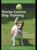 Terrier-Centric Training: From Tenacious to Tremendous