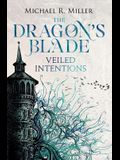 The Dragon's Blade: Veiled Intentions
