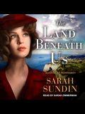 The Land Beneath Us Lib/E