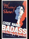 Code Name Badass: The True Story of Virginia Hall