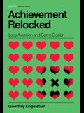 Achievement Relocked: Loss Aversion and Game Design
