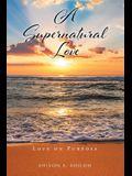 A Supernatural Love: Love on Purpose