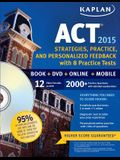 Kaplan ACT: Strategies, Practice and Personalized Feedback with 8 Practice Tests [With CDROM]