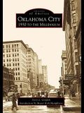 Oklahoma City: 1930 to the Millennium
