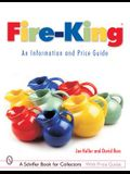 Fire-King: An Information and Price Guide