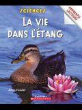 Apprentis Lecteurs - Sciences: La Vie Dans l'?tang