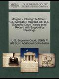 Morgan V. Chicago & Alton R. Co.; Morgan V. Railroad Co. U.S. Supreme Court Transcript of Record with Supporting Pleadings