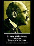 Rudyard Kipling - The Muse Among the Motors: It isn't what you say so much. It's what you mean when you say it''