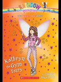 Kathryn the Gym Fairy (the School Day Fairies #4), Volume 4