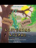 Swing, Swing, Listening Lizard: A story for kids, by kids.