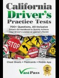 California Driver's Practice Tests: 700+ Questions, All-Inclusive Driver's Ed Handbook to Quickly achieve your Driver's License or Learner's Permit (C