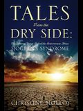 Tales from the Dry Side: The Personal Stories Behind the Autoimmune Illness Sjogren's Syndrome