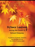 Distance Learning during the Covid-19 School Closures: A guide for students, teachers and families during the 2020-21 school year