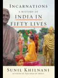Incarnations: A History of India in Fifty Lives
