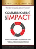 Communicating with Impact: Effectively Communicate Ideas and Achieve Greater Results