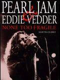 None Too Fragile: Pearl Jam and Eddie Vedder