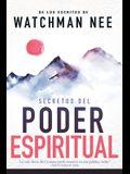 Secretos del Poder Espiritual: de Los Escritos de Watchman Nee