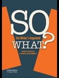 So What?: The Writer's Argument