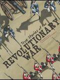 True Stories of the Revolutionary War