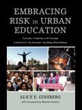 Embracing Risk in Urban Education: Curiosity, Creativity, and Courage in the Era of No Excuses and Relay Race Reform