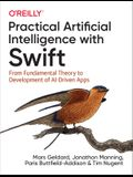 Practical Artificial Intelligence with Swift: From Fundamental Theory to Development of Ai-Driven Apps
