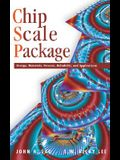 Chip Scale Package: Design, Materials, Process, Reliability, and Applications