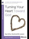 Turning Your Heart Toward God: A 6-Week, No-Homework Bible Study