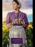 An Amish Hope: A Choice to Forgive, Always His Providence, a Gift for Anne Marie